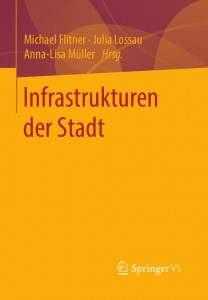 FlitnerEtAl_2016_InfrastrukturenDerStadt
